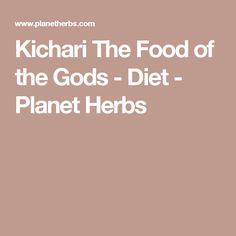Kichari The Food of the Gods - Diet - Planet Herbs