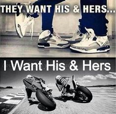 Because I will only fall for a man who trusts me enough to ride HIS motorcycle :D
