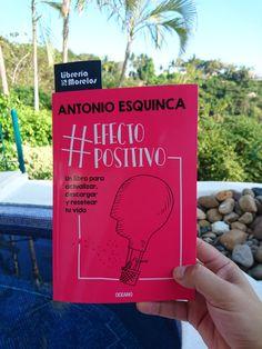 #EFECTOPOSITIVO Un libro para actualizar, resetear y actualizar tu vida