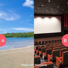 Beach or Movie? Click here to vote @ http://getwishboneapp.com/share/2001846