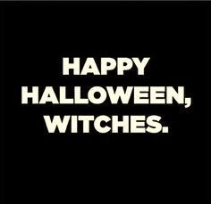 Happy Halloween witches! Hope you all have an amazing time ⚰