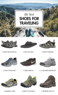Looking for the best shoes for traveling? Look no further. We have compiled a list of the best travel shoes, so you don't have to spend hours upon hours on research.  ------------ keen newport, merrell aero, timberland wl, nike free, columbia redwood, asics venture