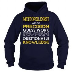 Meteorologist We Do Precision Guess Work Knowledge T Shirts, Hoodies, Sweatshirts