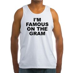 Men's light color white tank top with I'm Famous On The Gram (Instagram) theme. Instagram is one of the most used platforms that has catapulted careers, discovered new stars, fascinations and created successful businesses. Available in small, medium, large, x-large, 2x-large size for only $19.99. Go to the link to purchase the product and to see other options – http://www.cafepress.com/stifotg