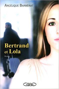 Amazon.fr - Bertrand et Lola - Angelique Barberat - Livres