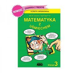 Matematyka z uśmiechem klasa 3 Zbiór zadań z matematyki Elżbieta Jardanowska #Wydawnictwo #Niko #Matematyka z uśmiechem dla ucznia trzeciej klasy szkoły podstawowej zawiera szereg zadań tekstowych, które utrwalają i wykorzystują w praktyce wiedzę zdobytą w szkole Comic Books, Comics, Cover, Cartoons, Cartoons, Comic, Comic Book, Comics And Cartoons, Graphic Novels