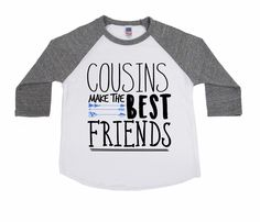 DISCOUNT code ANNABELLE15 to save   Cousins make the Best Friends - Best Friends Shirts - Cousins shirts - Unisex Kids Shirts - Big Cousin - Little Cousin - Middle Cousin by VazzieTees on Etsy https://www.etsy.com/listing/497205642/cousins-make-the-best-friends-best