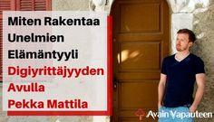 Miten rakentaa unelmien elämäntyyli digiyrittäjyyden avulla, videohaastattelussa Pekka Mattila - Avain Vapauteen   #Yrittäjyys