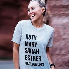 Women in the Bible... Ruth Mary Sarah Esther #Squadgoals Tee Shirt