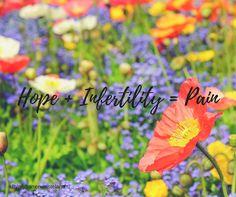 Hope. Infertility. Pain.