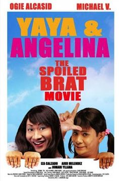 Yaya and Angelina: The Spoiled Brat Movie (2009)