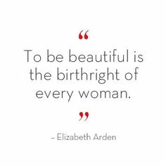 """To be beautiful is the birthright of every woman."" – Elizabeth Arden. 1 repin = 1 product donation to charity partner Look Good Feel Better #PinItToGiveIt"