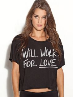 """""""WILL WORK FOR LOVE""""    - cropped tee"""