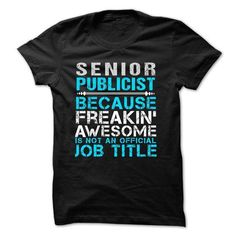 Love being -- Senior-Publicist T Shirts, Hoodies Sweatshirts. Check price ==► http://store.customtshirts.xyz/go.php?u=https://www.sunfrog.com/No-Category/Love-being--Senior-Publicist.html?41382
