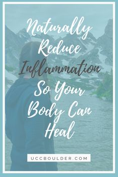 Boulder Chiropractor explains how to naturally reduce inflammation with Anti-inflammatory foods and lifestyle changes to jumpstart the natural healing process. Chronic Illness, Chronic Pain, Fibromyalgia, Different Headaches, Autoimmune Disease, Lyme Disease, Facial Warts, Boost Immune System, Anxiety Treatment