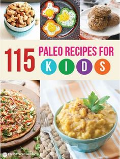 115 Paleo Recipes for kids