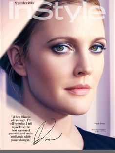 Love Drew Barrymore's eyes in this months InStyle Magazine