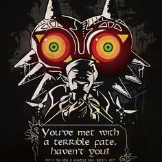 Majoras Mask You've Met With a Terrible Fate Haven't You?