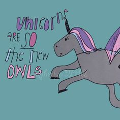 Unicorn is the new owl