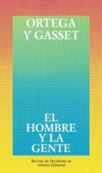 El Hombre y la gente / Ortega y Gasset. Alianza, 1994