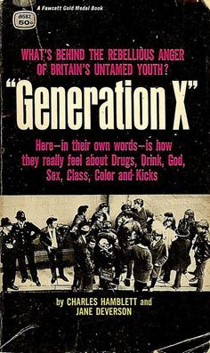"""""""GENERATION X"""" Jane Daverson & Chris Hamblett 1965 Tandem. Full of 1964 interviews w/ young Mod & Rocker teens. Quick non fiction read and where the Punk band got their name. Generation Gap, Teenage Wasteland, Vintage Book Covers, Northern Soul, Light Music, Pulp Fiction, Paperback Books, Reading Lists, Rock Music"""