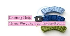 3 Ways To Join Knitting In-The-Round [A How To Tutorial]  The 1st looks easier than many of the other techniques I've used. If it looks as good as it promises, it might become my new method.