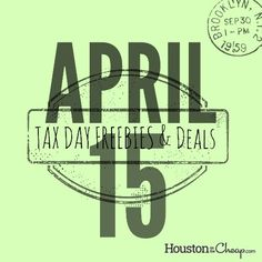 Tax Day Freebies and Deals in Houston 2014