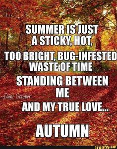 My true love. Hate Summer, Summer Swag, Autumn Cozy, Autumn Art, Autumn Aesthetic, Hello Autumn, Mabon, Samhain, Happy Fall