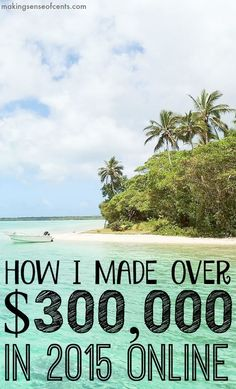 Look at how I was able to make over $300,000 online and through my blog in 2015! This post shows you the exact methods for how I was able to do this and how you can do it too.