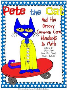 Mrs. Miner's Kindergarten Monkey Business: UPDATED LINKS: Pete the Cat Freebies and the Common Core Standards