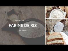 COMMENT FAIRE TA PROPRE FARINE DE RIZ (Sans Gluten) - YouTube Glutinous Rice, Rice Flour, How To Make, Kitchens