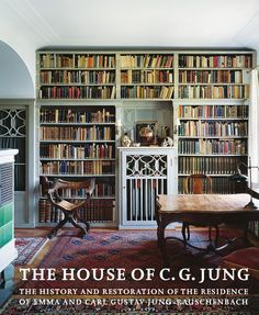 Steiner - The House of C. G. Jung: The History and Restoration of <BR>the Residence of Emma and Carl Gustav Jung-Rauschenbach