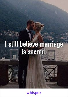 I still believe marriage is sacred.