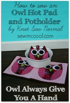 Tutorial: Owl hot pad and pot holder set Fabric Crafts, Sewing Crafts, Sewing Projects, Sewing Tutorials, Sewing Patterns, Quilt Patterns, Fete Ideas, Table Runner And Placemats, Table Runners
