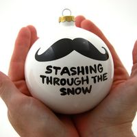 Christmas Ornament Stashing Through The Snow Ceramic Ball with Mustache Moustache Funny from LennyMud on Etsy. Saved to i mustache you a questio. Diy Christmas Gifts, Winter Christmas, All Things Christmas, Holiday Crafts, Holiday Fun, Christmas Holidays, Merry Christmas, Christmas Decorations, Christmas Ideas