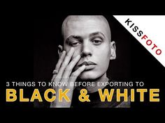 Three Things to Know Before Exporting to Black and White | Fstoppers