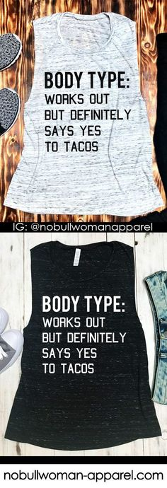 "Here's to TACO TUESDAYS! ""Body Type"" #Workout Tank by NoBull Woman, $24.95. Click here to buy if you also love tacos https://nobullwoman-apparel.com/collections/fitness-tanks-workout-shirts/products/body-type-loves-tacos-marble-muscle-tank-top-pick-color"