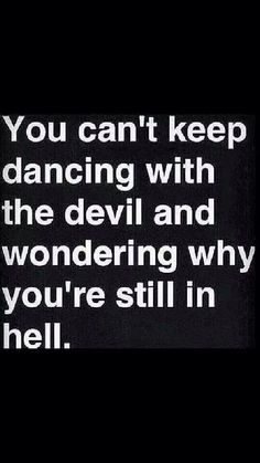 The longer you dance with the devil, the longer you remain in hell .... #narcissist