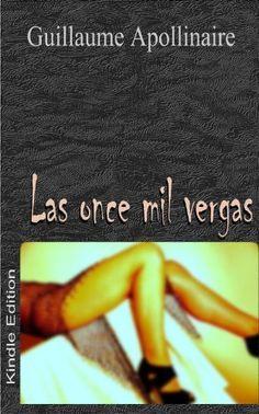 Las once mil vergas de Guillaume Apollinaire, http://www.amazon.es/dp/B007EHHV2C/ref=cm_sw_r_pi_dp_MS1Aub1TQBPY0