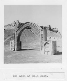 The arch at Qala Bist, Afghanistan.