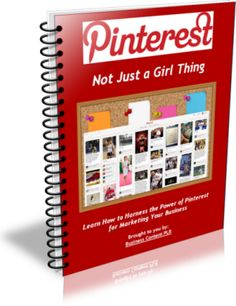Pinterest...Not Just a Girl Thing. Free report about how to harness the power of Pinterest for marketing your business. (Free 5-day ecourse included!)