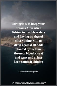 Struggle Quotes  #motivateyourinstincts #quotes #struggle #dreams #successquotes Hard Work Quotes, Work Hard, Motivate Yourself, Be Yourself Quotes, Struggle Quotes, Weird Plants, Lack Of Motivation, To Strive, Success Quotes