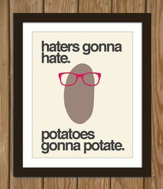 Made me laugh harder than I probably should have ha ha - Hipster Potato Quote Poster Print $15