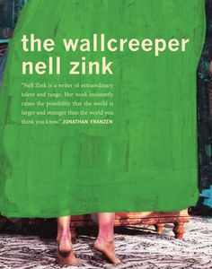 FICTION: The Wallcreeper by Nell Zink
