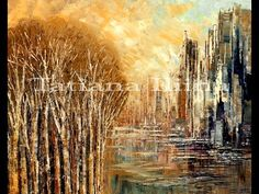 Painting a modern city and forest demo with palette knives by Tatiana Il...