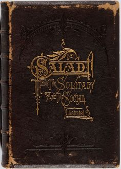 Salad for the Solitary and the Social. Illustrated.