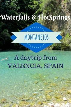 Daytrip from #Valencia #Spain to the Hot Springs of #Montanejos Lagoon, Hot Springs, Day Trip from Valencia, Things to do in Valencia, Spain