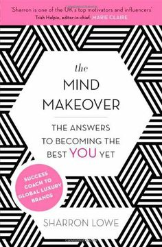 The Mind Makeover: The Answers to Becoming the Best YOU Yet, http://www.amazon.co.uk/dp/0349401802/ref=cm_sw_r_pi_awdl_LTALtb151C017