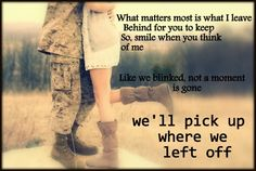 we'll pick up where we left off/hunter hayes/military wife love quote/army, navy, air force, marines.  I realized the last one i did of this was directed more towards the navy..so here's one for the rest of ya!