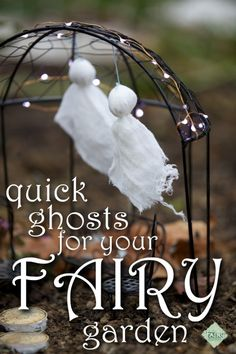 how to make tiny ghosts for the fairy garden